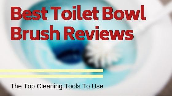 Best Toilet Bowl Brush Reviews