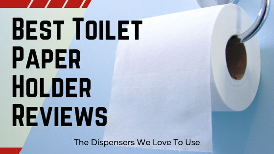 Best Toilet Paper Holder Reviews