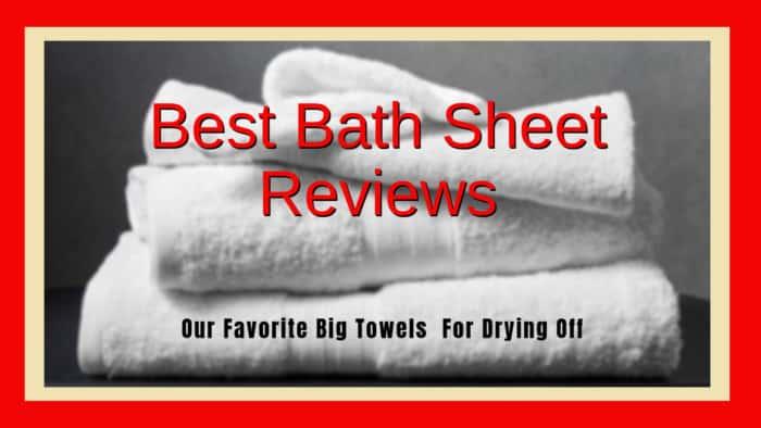 Best Bath Sheet Reviews