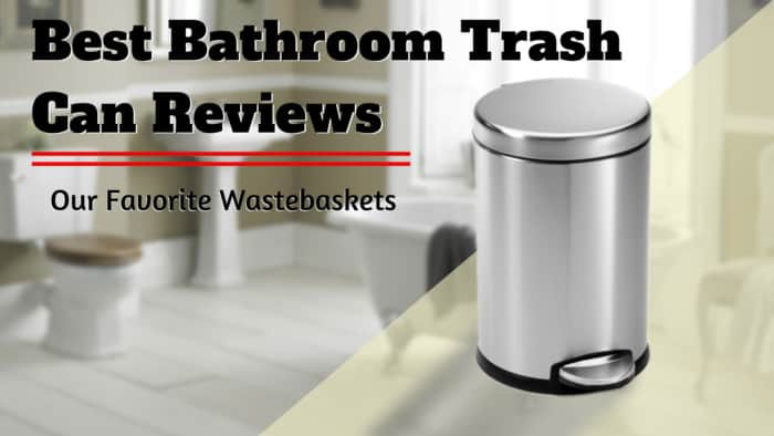 Best Bathroom Trash Can Reviews