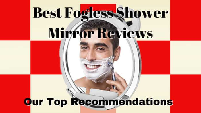 Best Fogless Shower Mirror Reviews