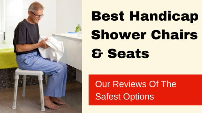 Best Handicap Shower Chairs & Seats