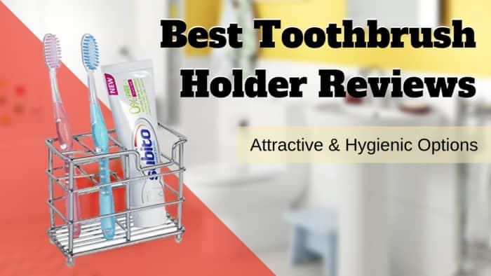 Best Toothbrush Holder Reviews