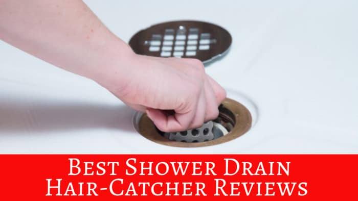 Best Shower Drain Hair-Catcher Reviews
