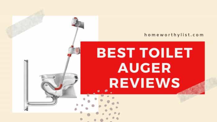Best Toilet Auger Reviews