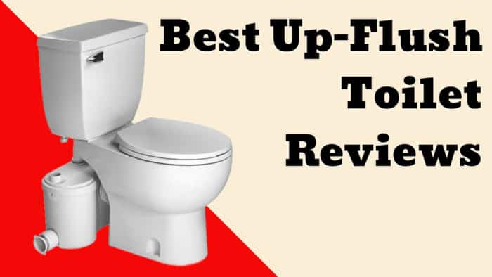 Best Up-Flush Toilet Reviews